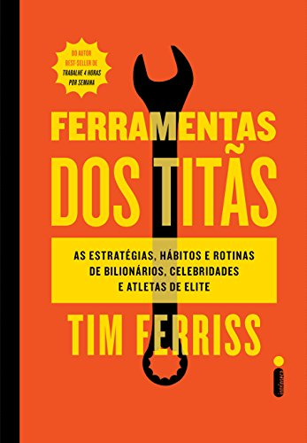 Ferramentas dos Titãs eBook Kindle por Tim Ferriss (Autor)